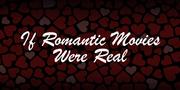IfRomanticMoviesWereReal5
