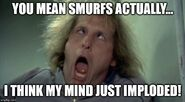 You Mean Smurfs Actually