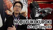 Art and Samurais - A Chat With Nobuyuki Kuroki