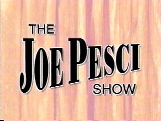 The Joe Pesci Show