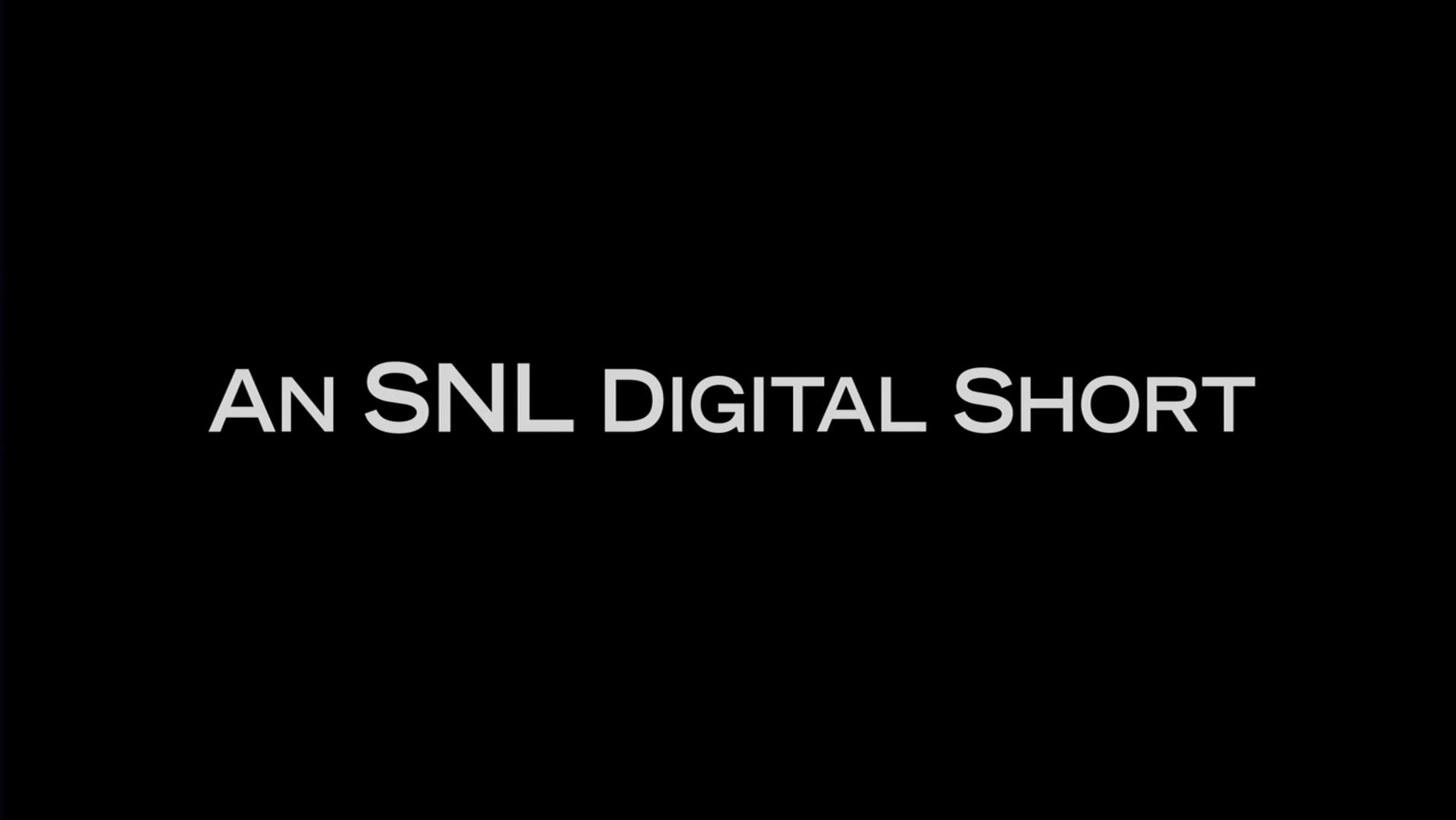 SNL Digital Short
