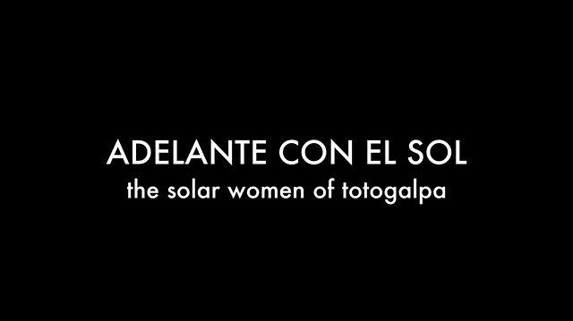 Adelante_Con_El_Sol_The_Solar_Women_Of_Totogalpa
