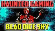 """Bead Dice Sky"" - Haunted Gaming"