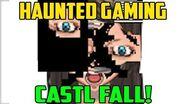 """CASTL FALL"" (Haunted Gaming)-0"