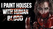 I Paint Houses With Human Blood