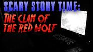 """""""The Clan of the Red Wolf"""" reading by Unit 522 and Tale Foundry (Unit 522's channel)"""