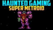 """Super Metroid"" (Haunted Gaming)"