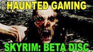 "Haunted Gaming - ""Skyrim- Beta Disc"" (CREEPYPASTA)"