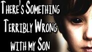"""""""There's Something Terribly Wrong With My Son"""" (Part 1) reading by MrCreepyPasta"""