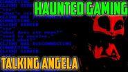 "Haunted Gaming - ""Talking Angela"" (CREEPYPASTAS)"