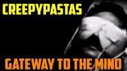 """""""Gateway to the Mind"""" - Creepypastas"""
