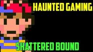 """HAUNTED GAMING - """"Shattered Bound"""""""