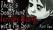 There's Something Terribly Wrong With My Son (Part 2)