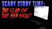 """""""The Clan of the Red Wolf"""" (with bonus Part 2) reading by Unit 522 and Tale Foundry (Unit 522's channel)"""