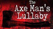 """""""The Axe Man's Lullaby"""" reading by MrCreepyPasta (featuring the music of Wind In Sails)"""