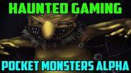 "Haunted Gaming - ""Pocket Monsters Alpha"" (CREEPYPASTAS)"