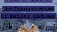 CREEPYPASTAS - The Disappearance Of Ashley, Kansas