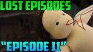 """Episode 11"" (LOST EPISODES)"