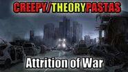 "Theorypastas - ""Attrition of War"""