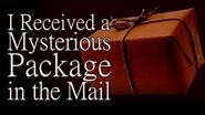 """""""I Received a Mysterious Package in the Mail"""" reading by Creeparoni"""