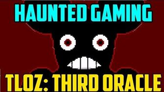 """TLOZ_Third_Oracle""_(Haunted_Gaming_CREEPYPASTAS)"