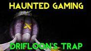 Haunted Gaming - Drifloon's Trap (CREEPYPASTA)