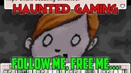 """Follow me, Free me"" - Haunted Gaming CREEPYPASTAS"