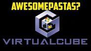 """""""Virtualcube"""" (AWESOMEPASTA?)"""