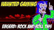 HAUNTED GAMING - Ebgerd- Rock and Roll Troll with Soul (CREEPYPASTA)