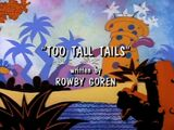 Too Tall Tails
