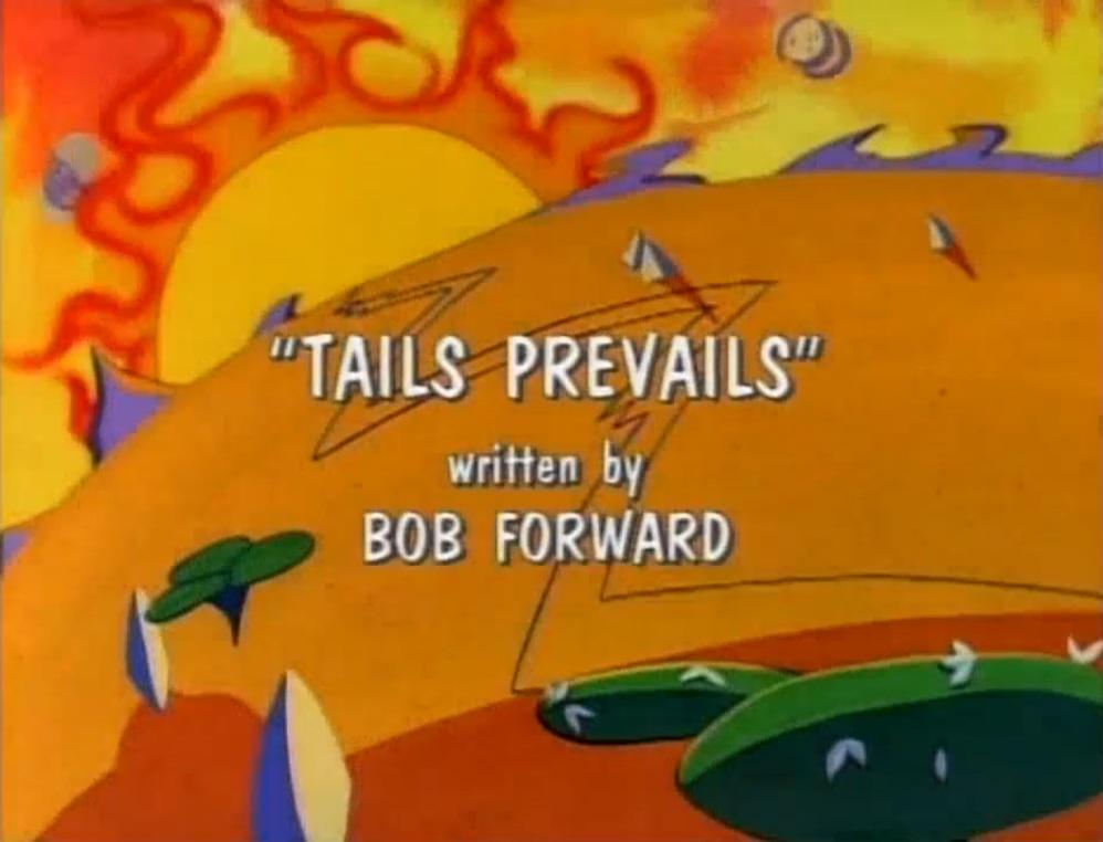 Tails Prevails