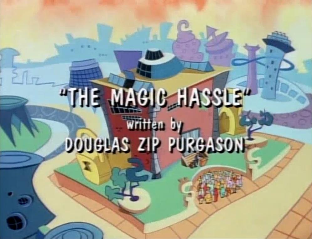 The Magic Hassle