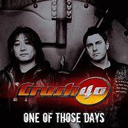 Crush 40 album One of Those Days