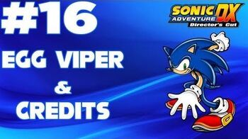 Sonic_Adventure_DX_(XBLA)_Walkthrough_-_-Part_16_-_Sonic's_Story-_-_Egg_Viper_&_Credits
