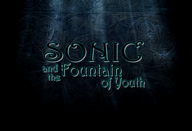 Sonic and the Fountain of Youth