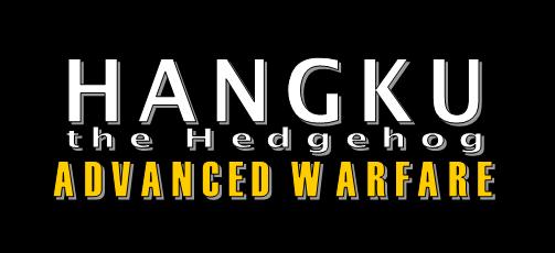 Hangku the Hedgehog: Advanced Warfare