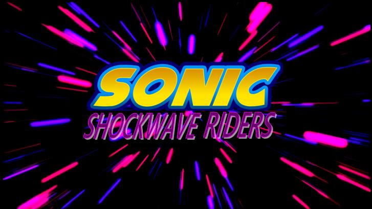 Sonic Shockwave Riders
