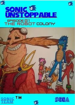 Sonic Unstoppable Episode 01 Cover The Robot Colonie.jpg