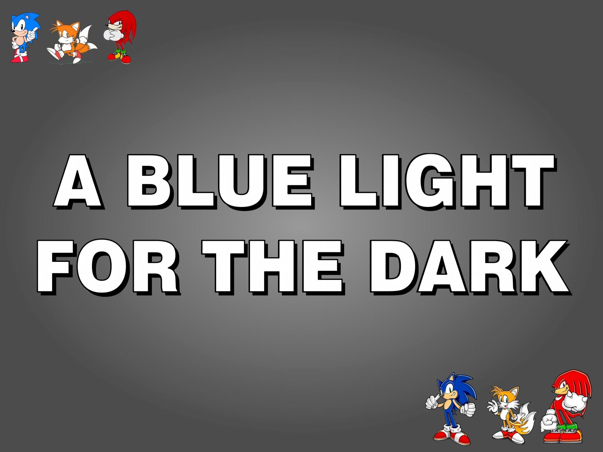 Story:A Blue Light For the Dark