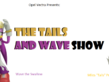 The Tails and Wave Show