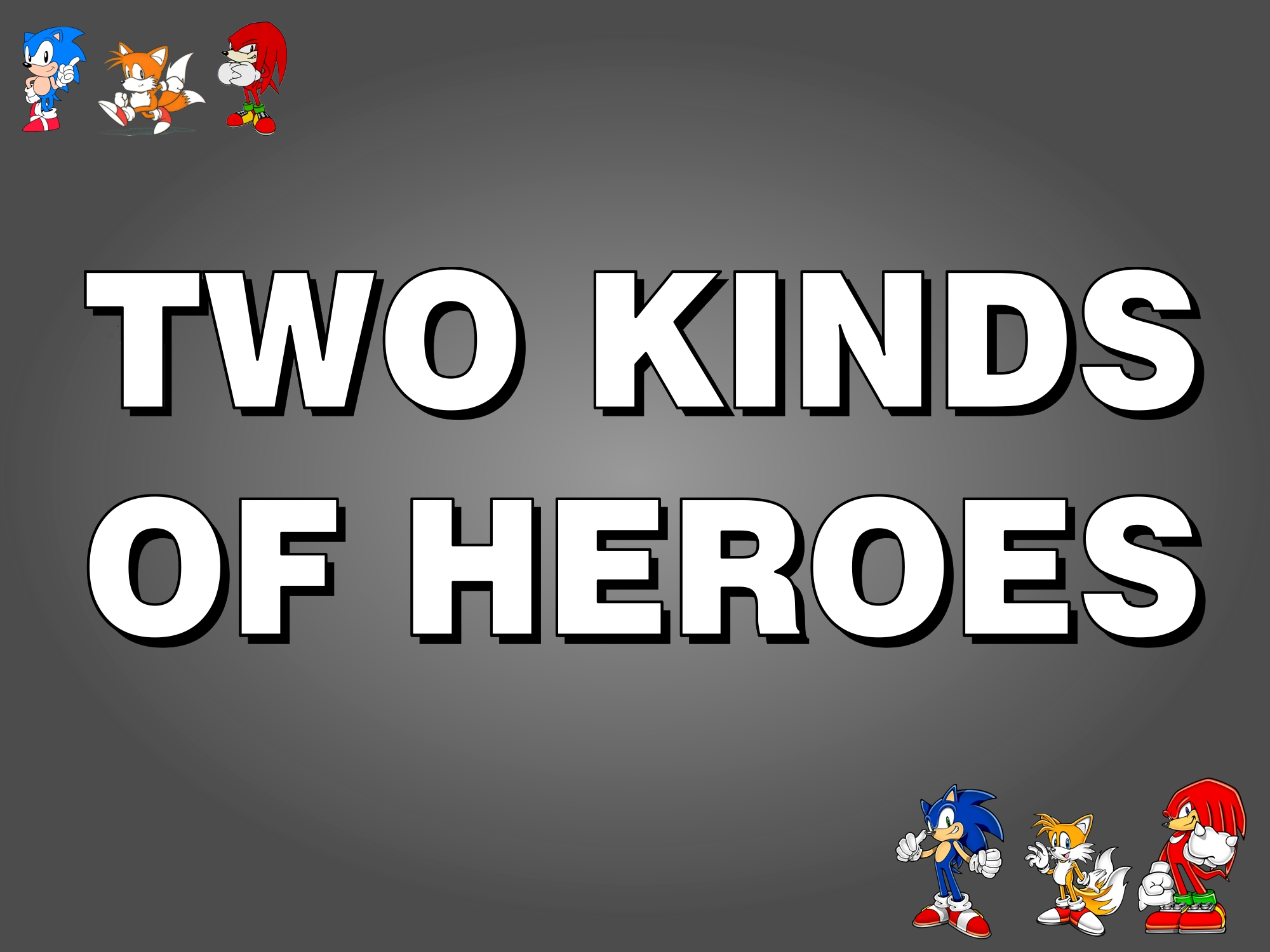 Two Kinds of Heroes