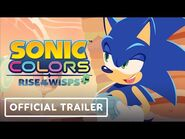 Sonic Colors- Rise of the Wisps - Official Trailer - Sonic Central 2021