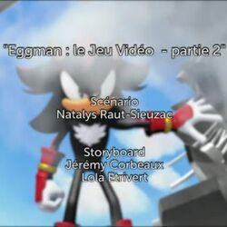Eggman : le Jeu Vidéo - partie 2