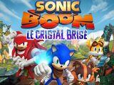 Sonic Boom : Le Cristal Brisé