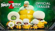 Official Trailer - THE ANGRY BIRDS MOVIE 2