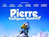 Pierre the Pigeon-Hawk (TBA)