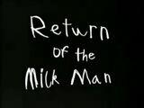 Got Milk Commercial: Return of the Milkman (1998)
