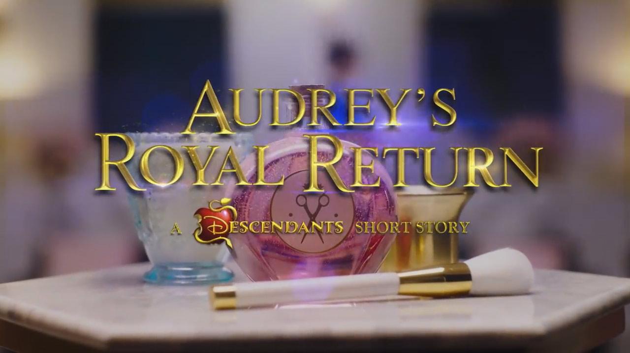 Audrey's Royal Return: A Descendants Story (2019)