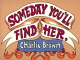 Someday You'll Find Her, Charlie Brown (1981)