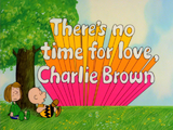 There's No Time for Love, Charlie Brown (1973)